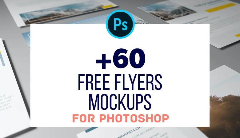 60 Flyers Free PSD Mockup Templates For Designers