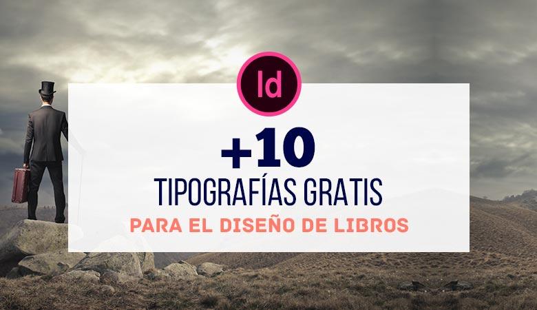 10 Tipografías Gratis para el Diseño de Libros