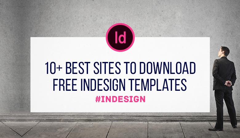 10+ Best Sites to Download Free InDesign Templates