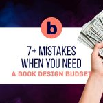 7 common mistakes when you need a book design budget